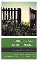 Borders and Debordering: Topologies, Praxes, Hospitableness