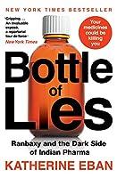 BOTTLES OF LIES RANBAXY & THE DARK SIDE
