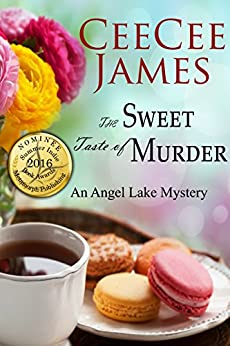 The Sweet Taste of Murder: An Angel Lake Mystery (Walking Calamity Cozy Mystery Book 1) by [CeeCee James]