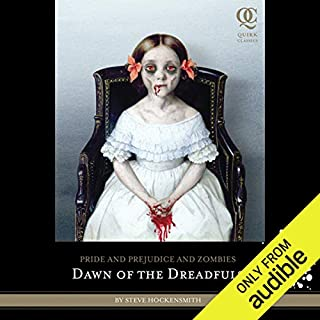 Dawn of the Dreadfuls     Pride and Prejudice and Zombies              By:                                                                                                                                 Jane Austen,                                                                                        Steve Hockensmith                               Narrated by:                                                                                                                                 Katherine Kellgren                      Length: 8 hrs and 56 mins     63 ratings     Overall 4.3