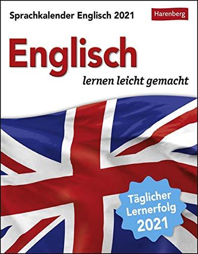Sprachkalender Englisch - lernen leicht gemacht - Tagesabreißkalender 2021 mit Grammatik - und Wortschatztraining, humorvoll illustriert - ... oder Aufhängen - Format 12,5 x 16 cm
