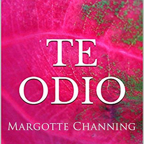 Te Odio: Una Historia De Romance, Sexo Y Suspense en La éPoca Victoriana [I Hate You: A History of Romance, Sex and Suspense in the Victorian Epoch] audiobook cover art