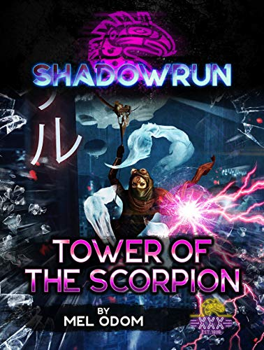 Shadowrun: Tower of the Scorpion: A Shadowrun Novella
