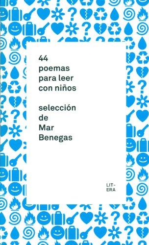 44 poemas para leer con niños: Selección de Mar Benegas (Bibliotecas)