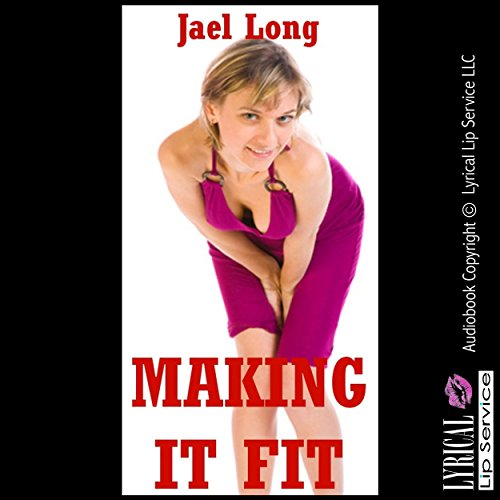 Making It Fit: A Rough Sex Erotica Story audiobook cover art
