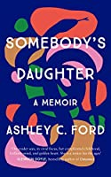 Somebody's Daughter: The International Bestseller and an Amazon.com book of 2021