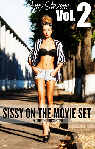 SISSY ON THE MOVIE SET Vol. 2: Facing The Unexpected (English Edition)