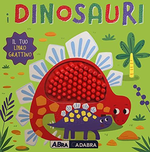 I dinosauri. Il tuo libro grattino. Ediz. a colori