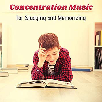 Concentration Music for Studying and Memorizing: Study Aid Music for Final Exam, Music for Reading