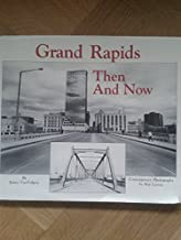 grand rapids then and now