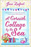 A Cornish Cottage by the Sea: A heartwarming romantic comedy of love and laughter set in Cornwall!