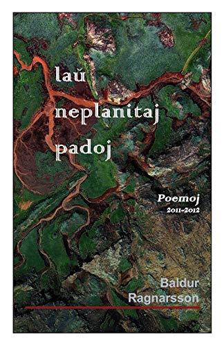 lau' neplanitaj padoj (Esperanto Edition) (Paperback)