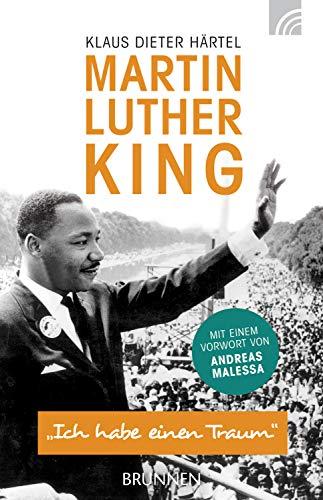 """Martin Luther King: """"Ich habe einen Traum"""" - Mit einem Vorwort von Andreas Malessa"""