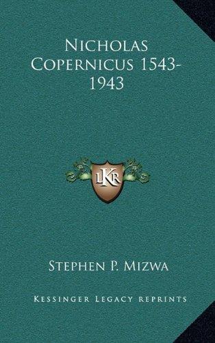 Nicholas Copernicus 1543-1943