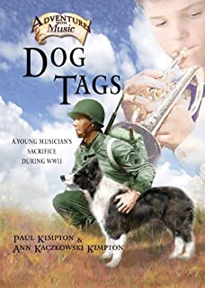 Dog Tags: A Young Musician's Sacrifice During WWII (Adventures with Music Book 2)