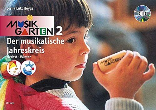 Musikgarten 2 - Der musikalische Jahreskreis. Kinderheft Herbst /Winter. Liederbuch mit CD: Herbst/Winter - Kinderheft mit CD. Band 2. Liederheft mit CD.
