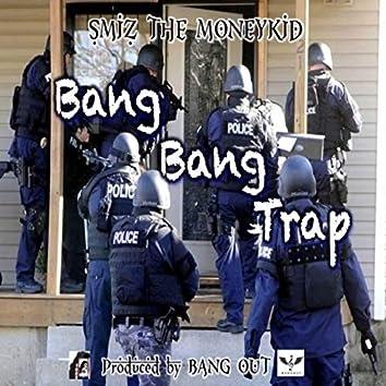 Bang Bang Trap