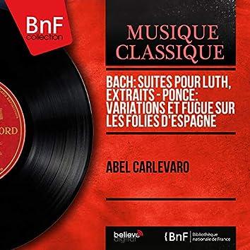 Bach: Suites pour luth, extraits - Ponce: Variations et fugue sur les Folies d'Espagne (Mono Version)