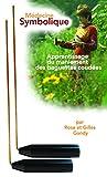 Médecine Symbolique Baguettes coudées/Radmaster - Utilisation en radiesthésie, géobiologie, Feng Shui, Rose et Gilles Gandy