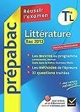 Littérature Tle L bac 2013 - Prépabac Réussir l'examen: Cours et sujets corrigés bac - Terminale L