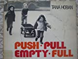 Push Pull Empty Full (A Book of Opposites)