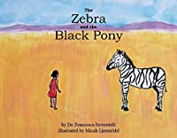 The Zebra and the Black Pony