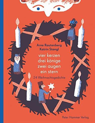Vier Kerzen, drei Könige, zwei Augen, ein Stern: 24 Weihnachtsgedichte