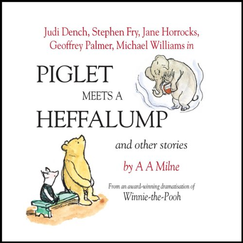 Winnie the Pooh: Piglet Meets a Heffalump (Dramatised)                   By:                                                                                                                                 A. A. Milne                               Narrated by:                                                                                                                                 Stephen Fry,                                                                                        Jane Horrocks,                                                                                        Geffrey Palmer,                   and others                 Length: 1 hr and 2 mins     7 ratings     Overall 4.7