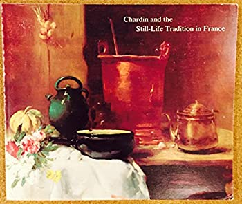 Chardin and the Still-Life Tradition in France (Themes in Art) 091038651X Book Cover