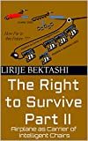 The Right to Survive Part II : Airplane as Carrier of Intelligent Chairs (English Edition)