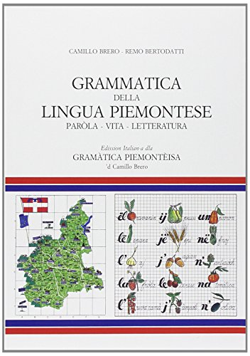 Grammatica della lingua piemontese. Paròla, vita, letteratura