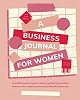 Plan with Purpose: A Business Journal for Women