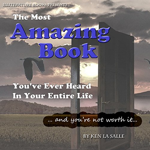 The Most Amazing Book You've Ever Heard in Your Entire Life audiobook cover art