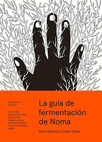 La guía de fermentación de Noma. Incluye koji, kombuchas, salsas shoyu, misos, vinagres,...