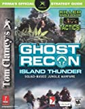 Tom Clancy's Ghost Recon - Island Thunder (Prima's Official Strategy Guide) by Mike Searle (2003-08-12) - Prima Games - 12/08/2003