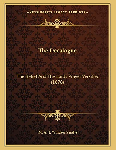 The Decalogue: The Belief And The Lords Prayer Versified (1878)