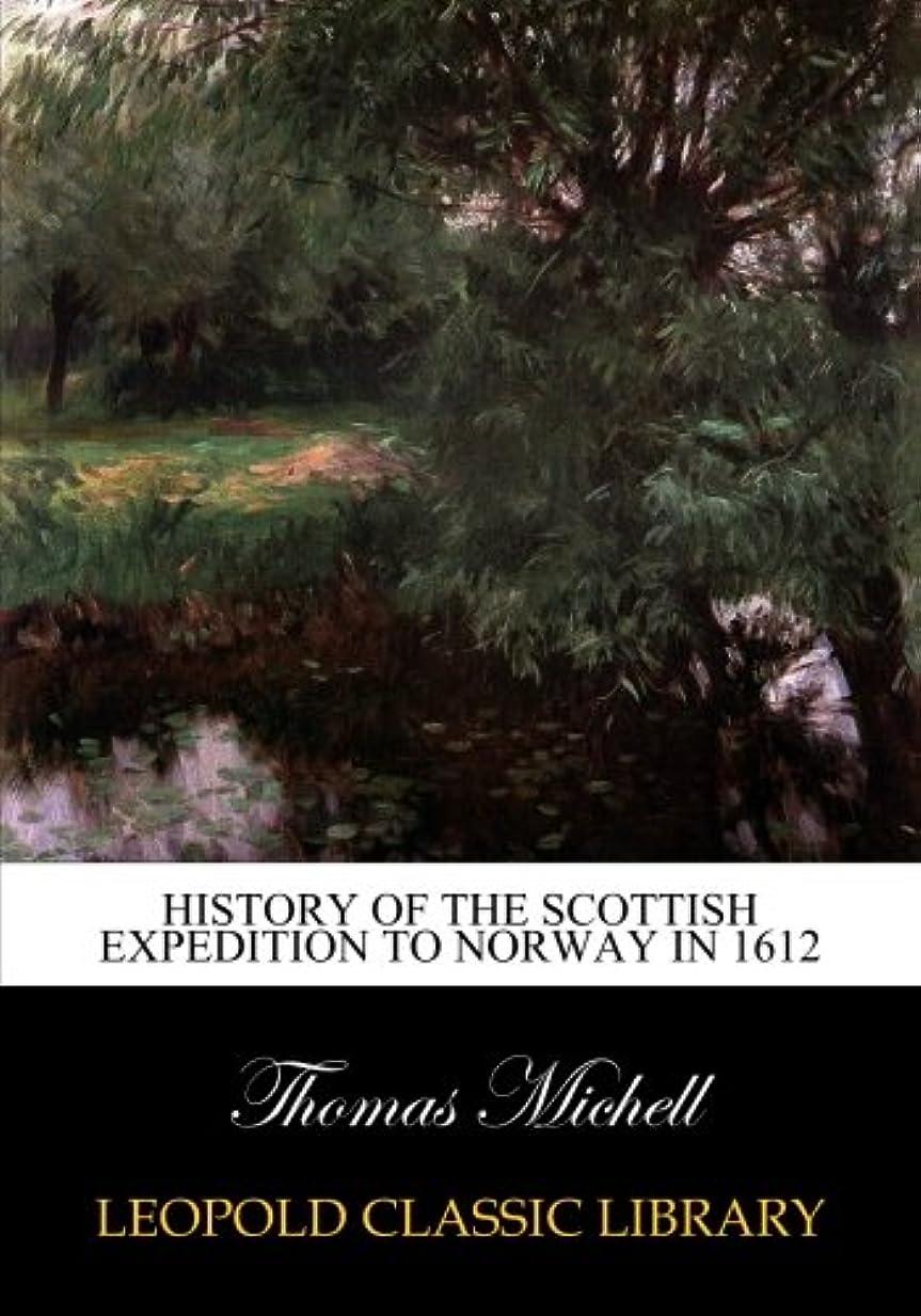 圧倒的限りなくマインドフルHistory of the Scottish expedition to Norway in 1612