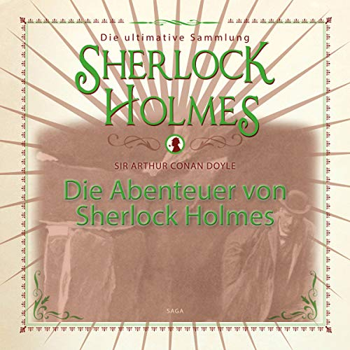 Die Abenteuer von Sherlock Holmes     Die ultimative Sammlung              By:                                                                                                                                 Arthur Conan Doyle                               Narrated by:                                                                                                                                 Christian Poewe                      Length: 8 hrs and 51 mins     Not rated yet     Overall 0.0