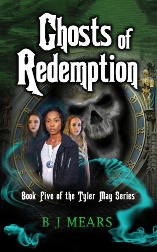 Book: Ghosts of Redemption - Book Five of the Tyler May Series by B J Mears