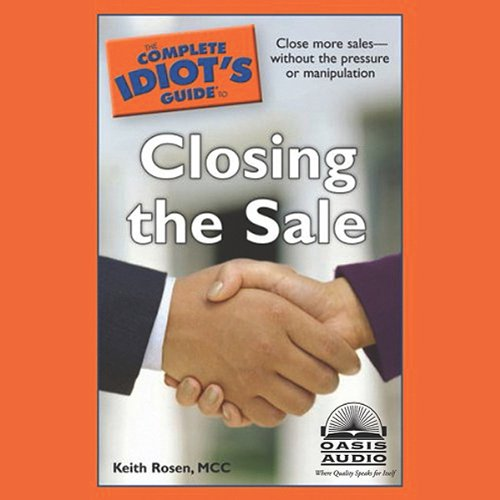 The Complete Idiot's Guide to Closing the Sale cover art
