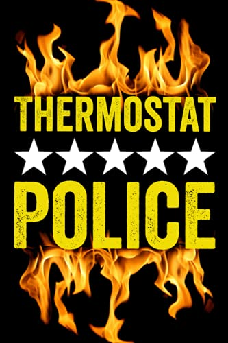 Thermostat Police: Funny Cool Gift for Dad Fathers Men of Law, Official Police Officer, 6x9 Notebook, Ruled, Sarcastic Office Journal, Funny Notebook ... 120 pages | High Quality Glossy Finish Cover