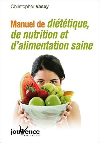 Manuel de diététique, de nutrition et d'alimentation saine