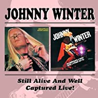 Still Alive And Well/Captured by Johnny Winter (2002-03-09)
