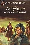 Angélique Et Le Nouveau Monde - Tome 2