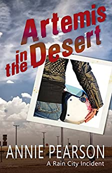 Artemis in the Desert (Rain City Comedy of Manners Book 2) by [Annie Pearson]