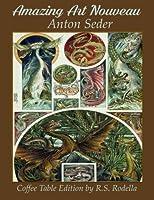 Amazing Art Nouveau Anton Seder: Coffee Table Edition