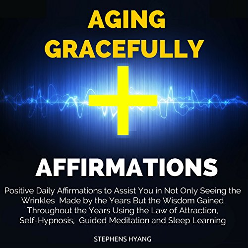Aging Gracefully Affirmations cover art