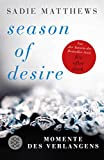 Season of Desire: Momente des Verlangens