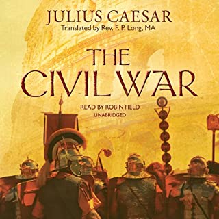 The Civil War                   By:                                                                                                                                 Julius Caesar                               Narrated by:                                                                                                                                 Robin Field                      Length: 7 hrs and 40 mins     1 rating     Overall 5.0