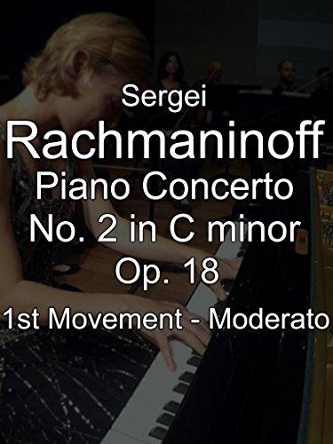 Sergei Rachmaninoff Piano Concerto No. 2 in C minor, Op. 18, 1st Movement - Moderato [OV]